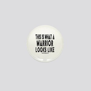 This is What a WARRIOR Looks Mini Button