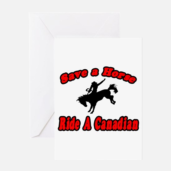 """""""Save Horse, Ride Canadian"""" Greeting Card"""