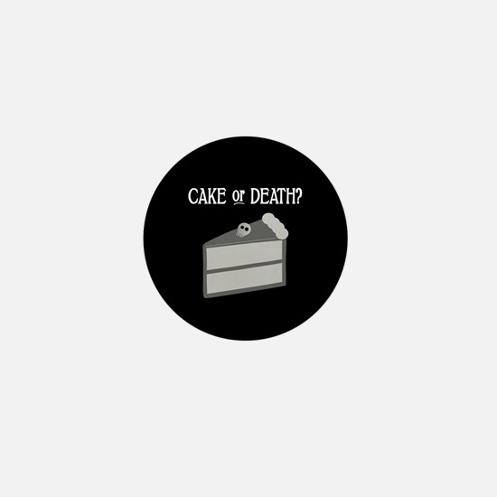 Cake or Death Mini Button