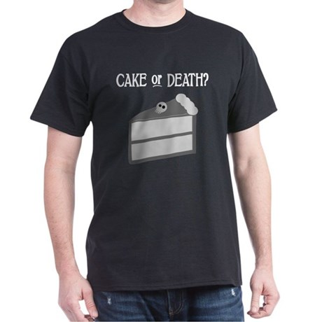 Cake or Death Dark T-Shirt