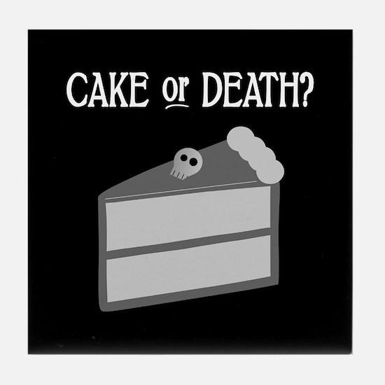 Cake or Death Tile Coaster