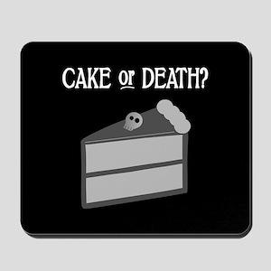 Cake or Death Mousepad