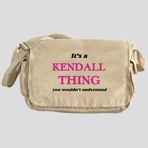 It's a Kendall thing, you wouldn Messenger Bag