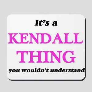 It's a Kendall thing, you wouldn&#39 Mousepad
