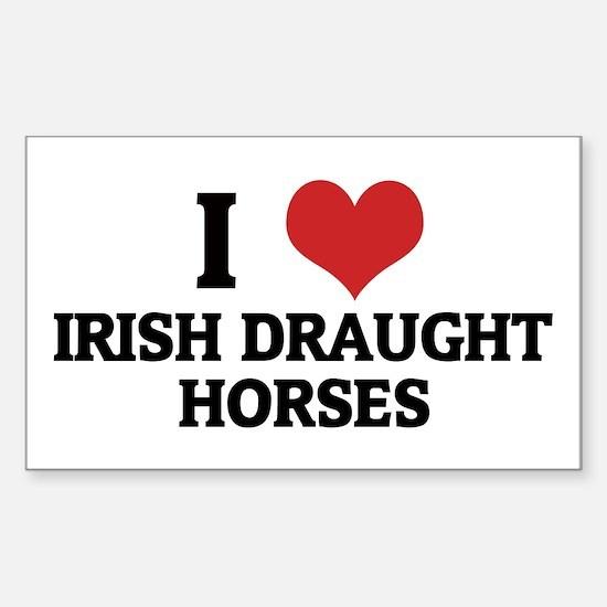 I Love Irish Draught Horses Rectangle Decal