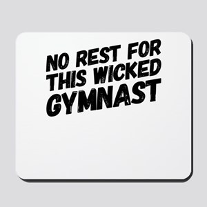 No Rest For This Wicked Gymnast Athlete Mousepad