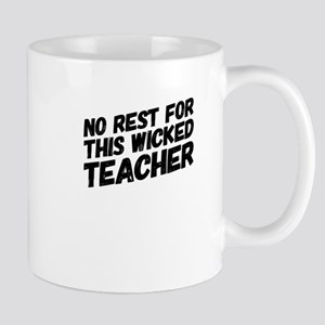 No Rest For This Wicked Teacher School Or Any Mugs