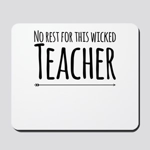 No Rest For This Wicked Teacher School O Mousepad