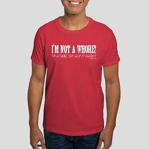 I'm not a Whore... Dark T-Shirt
