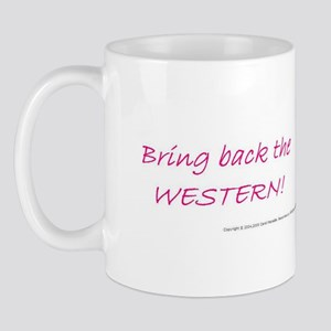 BRING BACK THE WESTERN Mug