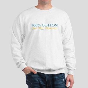 100% Cotton for Her Pleasure Sweatshirt