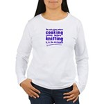 Cooking before Knitting? Women's Long Sleeve T-Shi
