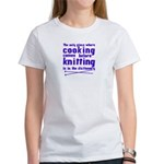 Cooking before Knitting? Women's T-Shirt