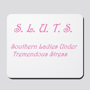S.L.U.T.S. in pink Mousepad