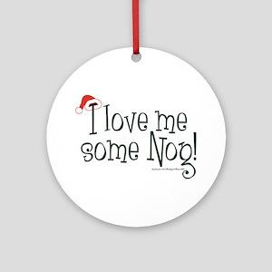 Love me some Eggnog! Ornament (Round)