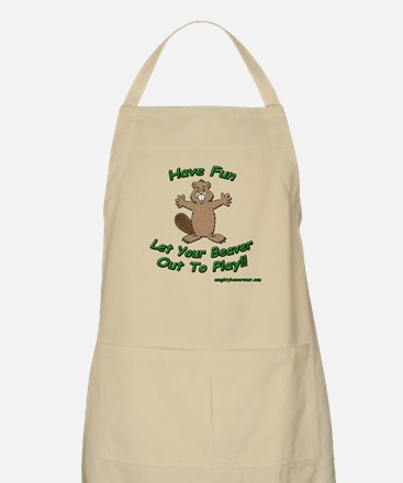Have Fun Let Your Beaver Out BBQ Apron
