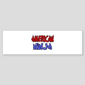 """American Ninja"" Bumper Sticker"