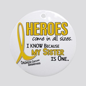 Heroes All Sizes 1 (Sister) Ornament (Round)