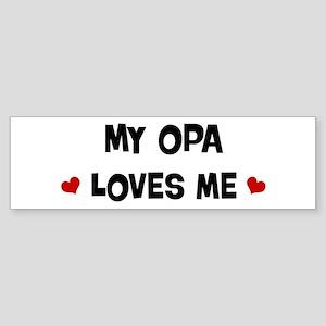 Opa loves me Bumper Sticker