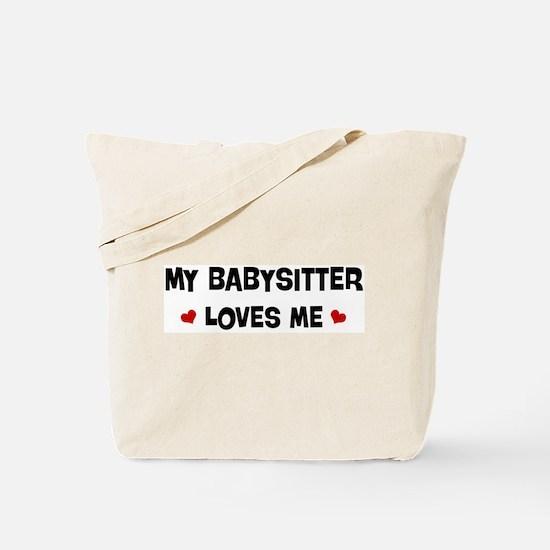 Babysitter loves me Tote Bag