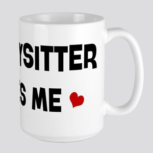 Babysitter loves me Large Mug