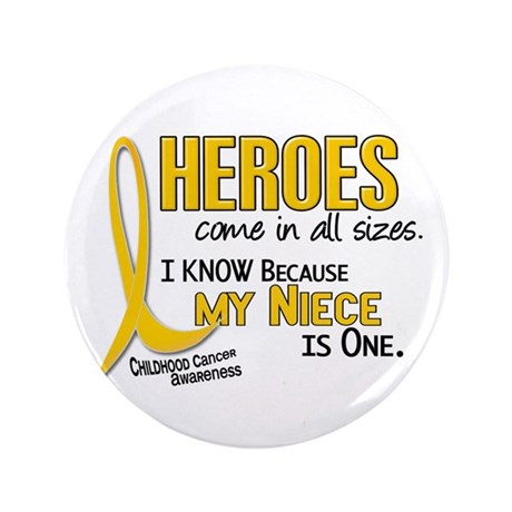 """Heroes All Sizes 1 (Niece) 3.5"""" Button"""