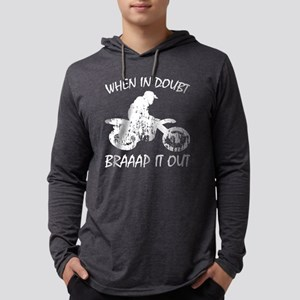 when in doubt, braaap it out Long Sleeve T-Shirt