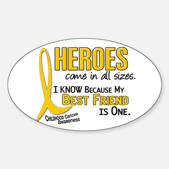 Heroes All Sizes 1 (Best Friend) Oval Decal