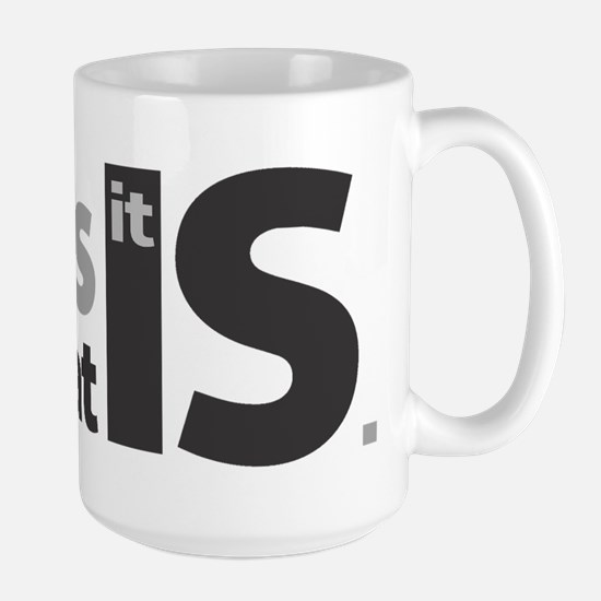 It is What it Is Large Mug