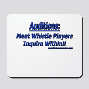 Auditions: Meat Whistle Playe Mousepad