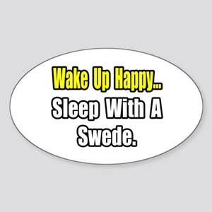 """...Sleep With a Swede"" Oval Sticker"