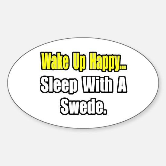 """...Sleep With a Swede"" Oval Decal"