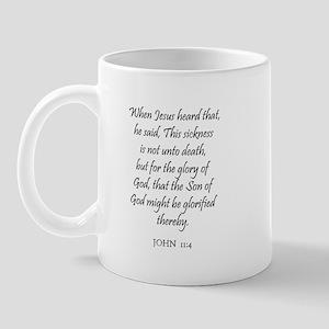 JOHN  11:4 Mug
