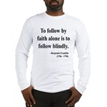 Benjamin Franklin 16 Long Sleeve T-Shirt
