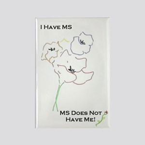 """I Have MS, MS Does Not Have Me!"" Rectangle Magnet"