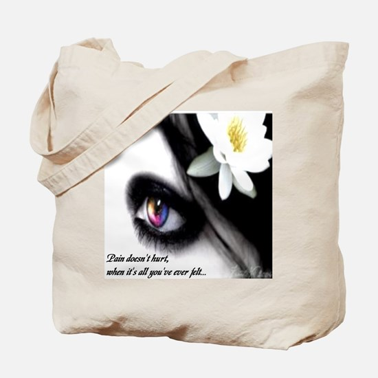 """Pain Doesn't Hurt..."" Tote Bag"