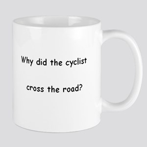 Why did the cyclist cross the road? Mug
