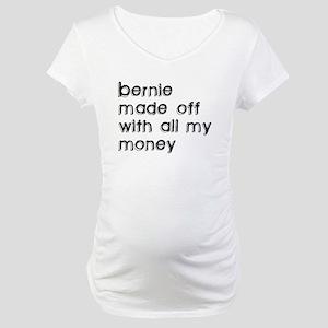 BERNIE MADOFF Maternity T-Shirt