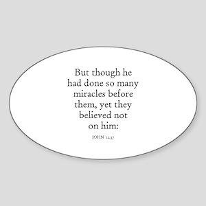 JOHN 12:37 Oval Sticker