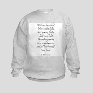 JOHN  12:36 Kids Sweatshirt