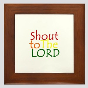 Shout to the Lord Framed Tile