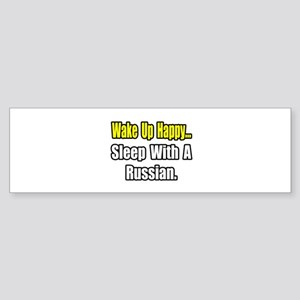 """...Sleep With a Russian"" Bumper Sticker"