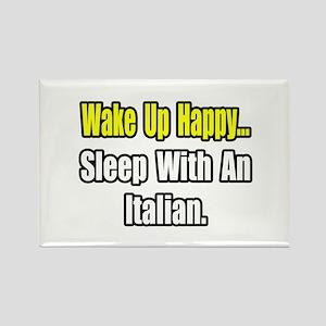 """""""...Sleep With an Italian"""" Rectangle Magnet"""