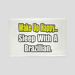 """..Sleep With a Brazilian"" Rectangle Magnet"