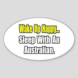 """..Sleep With an Australian"" Oval Sticker"