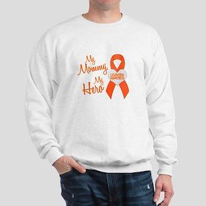My Mommy My Hero 1 LEUKEMIA Sweatshirt
