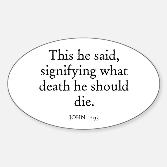 JOHN 12:33 Oval Decal