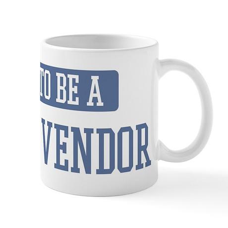 Proud to be a Street Vendor Mug