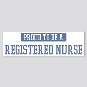 Proud to be a Registered Nurs Bumper Sticker