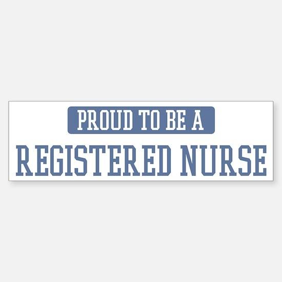 Proud to be a Registered Nurs Bumper Bumper Bumper Sticker